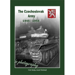 Czechoslovak Army 1945-1954 in Photography