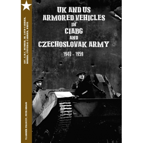 British and US armoured vehicles at Czechoslovak Army 1940-1959