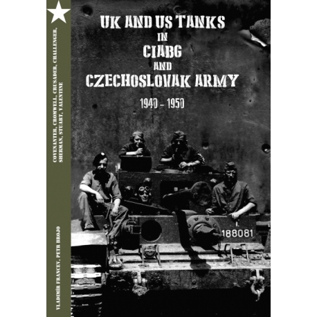 UK and US tanks in CIABG and Czechoslovak Army 1940-1950